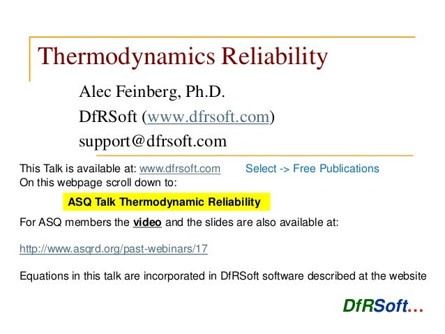 DfRSoft… Thermodynamics Reliability Alec Feinberg, Ph.D. DfRSoft (www.dfrsoft.com) support@dfrsoft.com This Talk is availa...