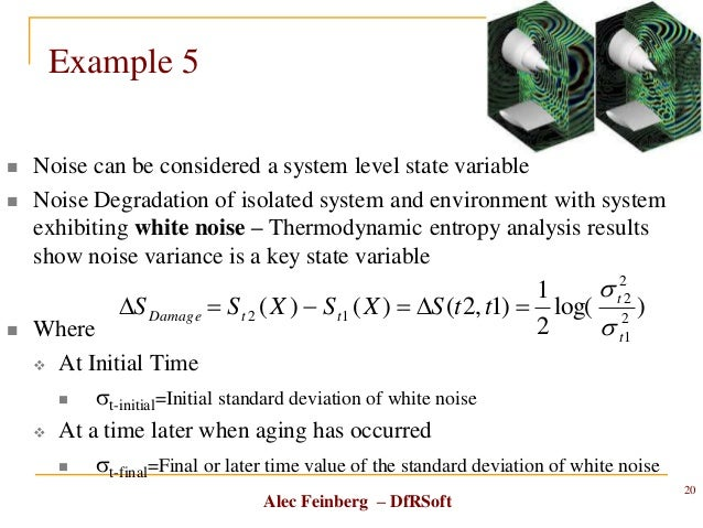 Alec Feinberg – DfRSoft Example 5  Noise can be considered a system level state variable  Noise Degradation of isolated ...