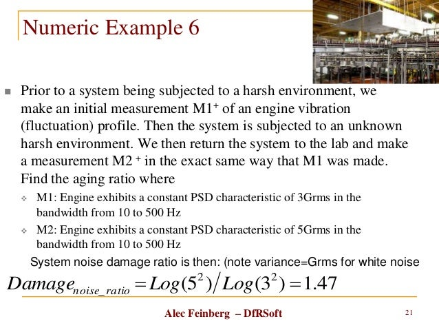 Alec Feinberg – DfRSoft Numeric Example 6  Prior to a system being subjected to a harsh environment, we make an initial m...