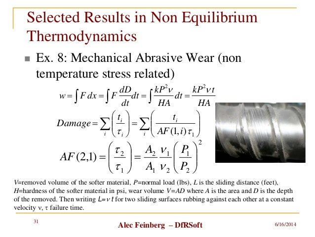 Alec Feinberg – DfRSoft Selected Results in Non Equilibrium Thermodynamics  Ex. 8: Mechanical Abrasive Wear (non temperat...