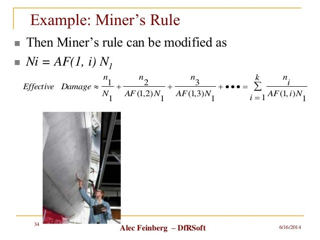 Alec Feinberg – DfRSoft Example: Miner's Rule  Then Miner's rule can be modified as  Ni = AF(1, i) N1 6/16/2014 34   ...