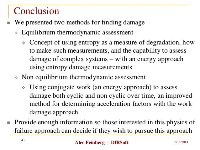 Alec Feinberg – DfRSoft Conclusion  We presented two methods for finding damage  Equilibrium thermodynamic assessment  ...