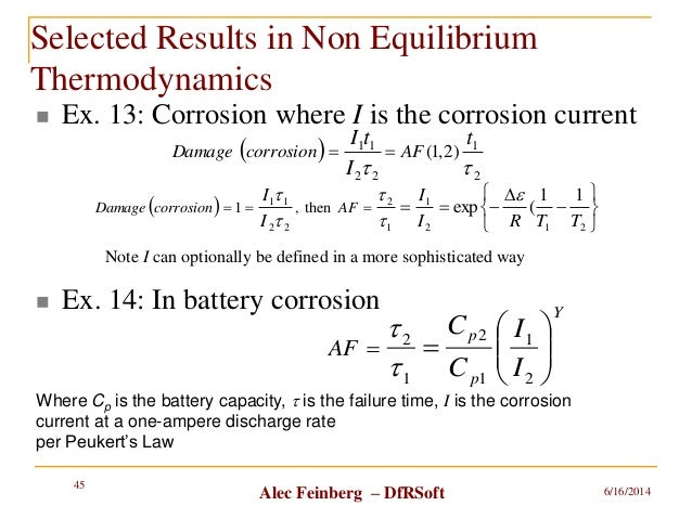 Alec Feinberg – DfRSoft Selected Results in Non Equilibrium Thermodynamics  Ex. 13: Corrosion where I is the corrosion cu...