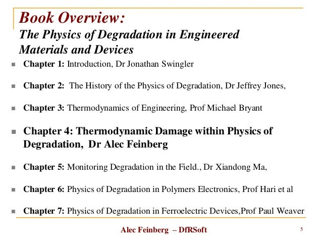 Alec Feinberg – DfRSoft Book Overview: The Physics of Degradation in Engineered Materials and Devices  Chapter 1: Introdu...