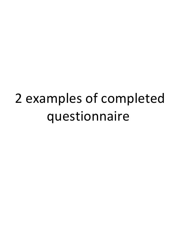 2 examples of completed     questionnaire