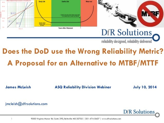 1 9000 Virginia Manor Rd. Suite 290, Beltsville MD 20705 | 301-474-0607 | www.dfrsolutions.com Does the DoD use the Wrong ...