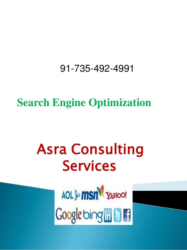 Search Engine Optimization 91-735-492-4991 Asra Consulting Services