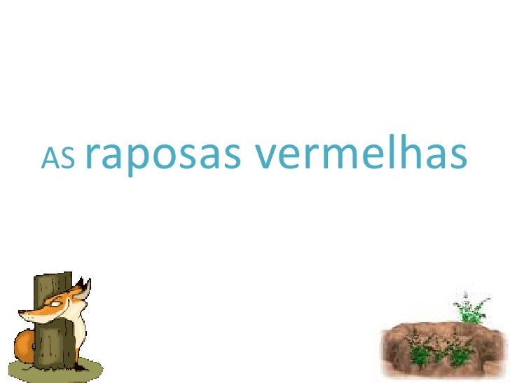 AS raposas vermelhas<br />
