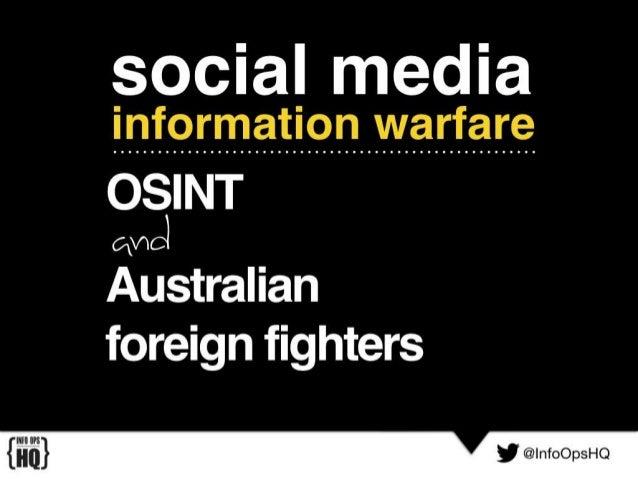 social media  information warfare  OSINT GM  Australian foreign fighters