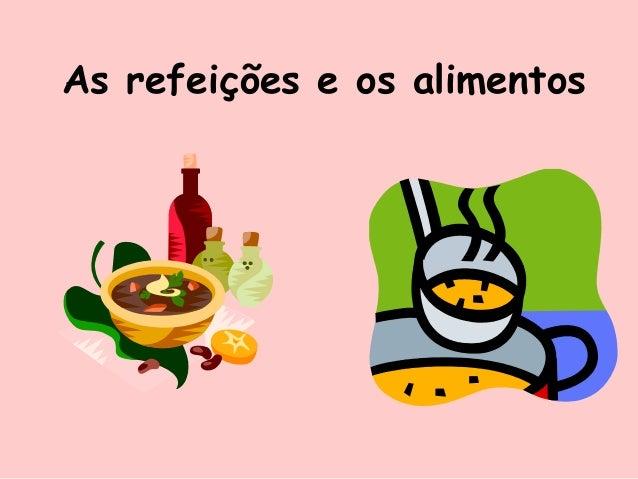 As refeições e os alimentos