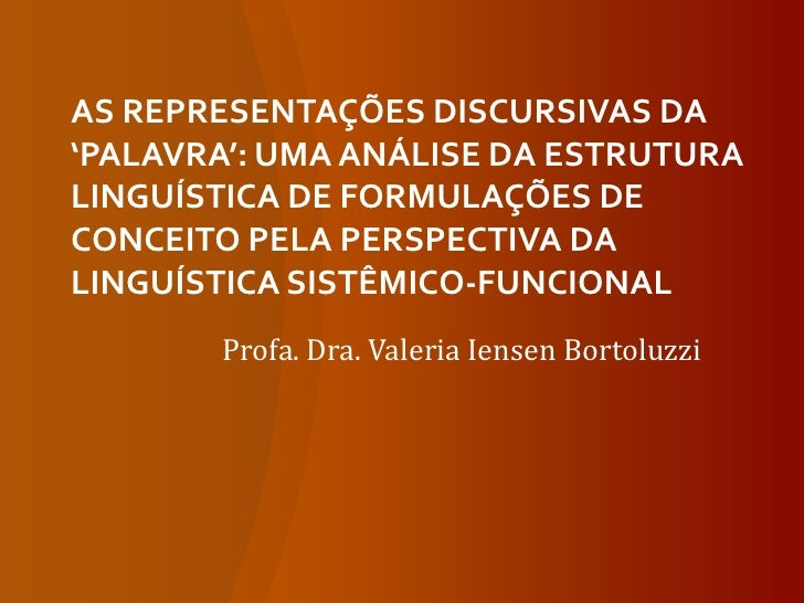 AS REPRESENTAÇÕES DISCURSIVAS DA 'PALAVRA': UMA ANÁLISE DA ESTRUTURA LINGUÍSTICA DE FORMULAÇÕES DE CONCEITO PELA PERSPECTI...