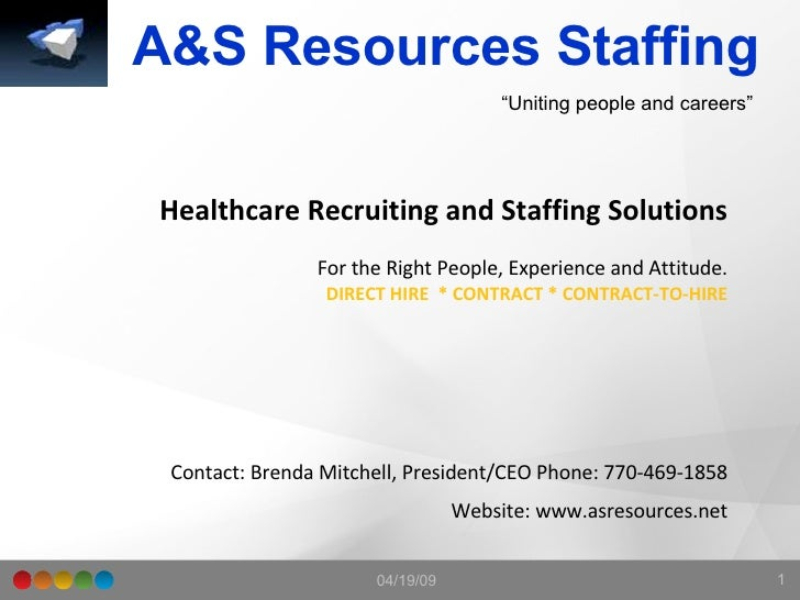 A&S Resources Staffing  Healthcare Recruiting and Staffing Solutions For the Right People, Experience and Attitude. DIRECT...