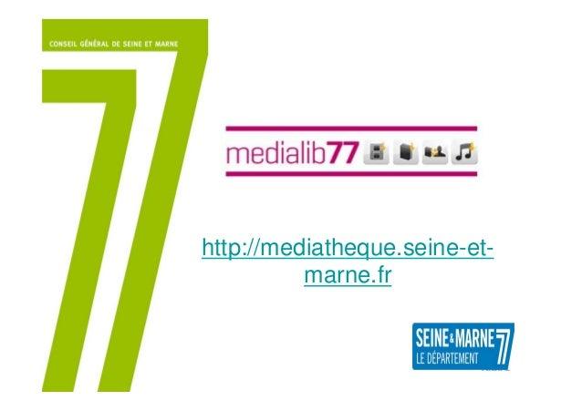 http://mediatheque.seine-et- marne.fr