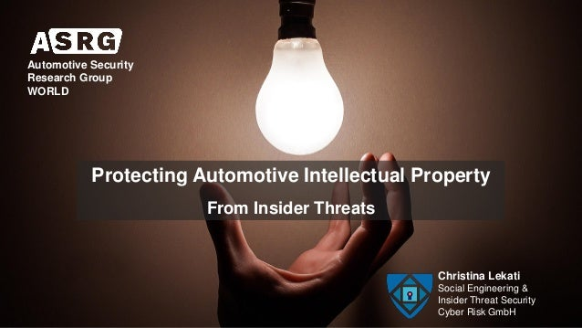 Christina Lekati Social Engineering & Insider Threat Security Cyber Risk GmbH Protecting Automotive Intellectual Property ...