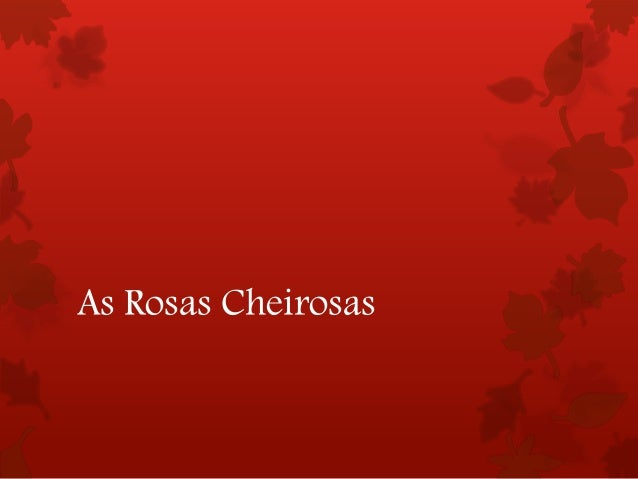 As Rosas Cheirosas