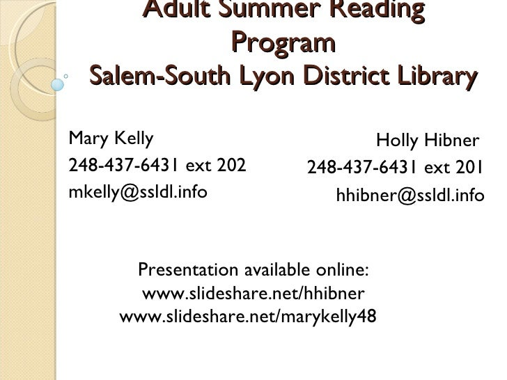 Adult Summer Reading Program Salem-South Lyon District Library <ul><ul><li>Mary Kelly  </li></ul></ul><ul><ul><li>248-437-...