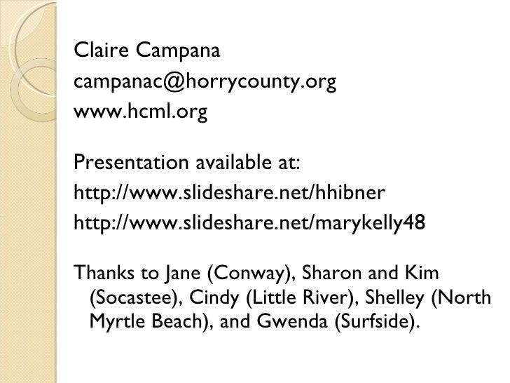 <ul><li>Claire Campana </li></ul><ul><li>[email_address] </li></ul><ul><li>www.hcml.org </li></ul><ul><li>Presentation ava...