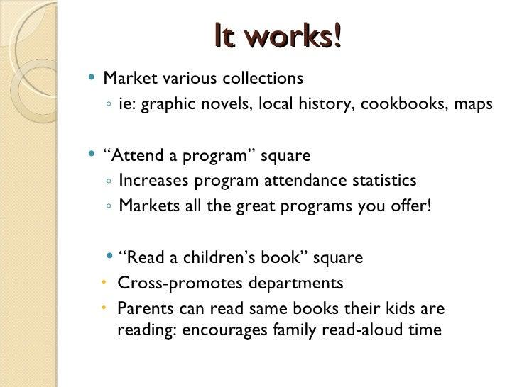 It works! <ul><li>Market various collections </li></ul><ul><ul><li>ie: graphic novels, local history, cookbooks, maps  </l...