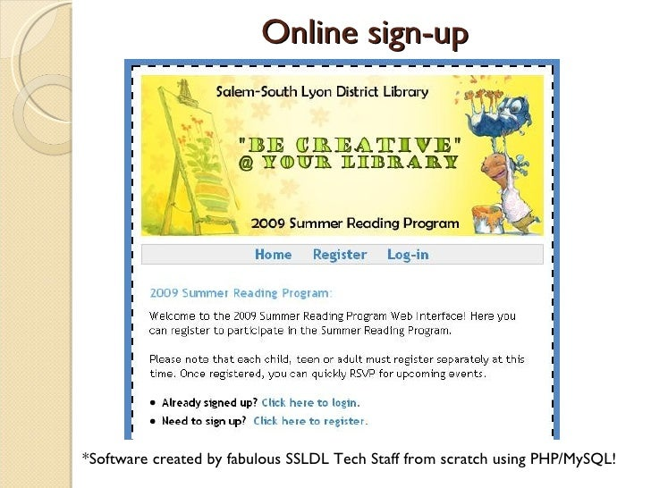 Online sign-up *Software created by fabulous SSLDL Tech Staff from scratch using PHP/MySQL!