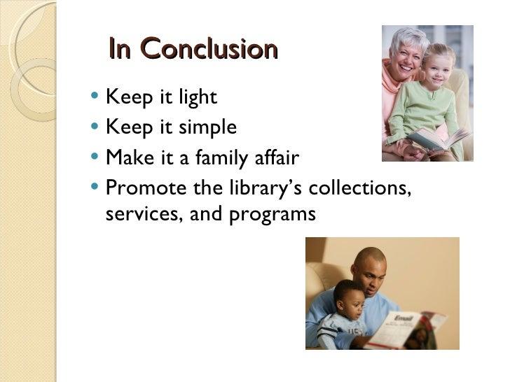 In Conclusion <ul><li>Keep it light </li></ul><ul><li>Keep it simple </li></ul><ul><li>Make it a family affair </li></ul><...