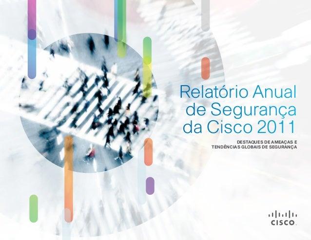 Relatório Anual de Segurança da Cisco 2011 DESTAQUES DE AMEAÇAS E TENDÊNCIAS GLOBAIS DE SEGURANÇA