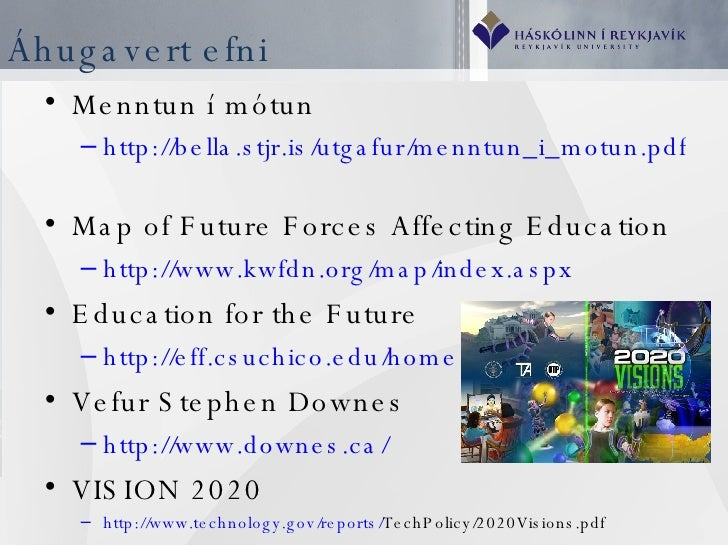 Áhugavert efni <ul><li>Menntun í mótun </li></ul><ul><ul><li>http://bella.stjr.is/utgafur/menntun_i_motun.pdf   </li></ul>...