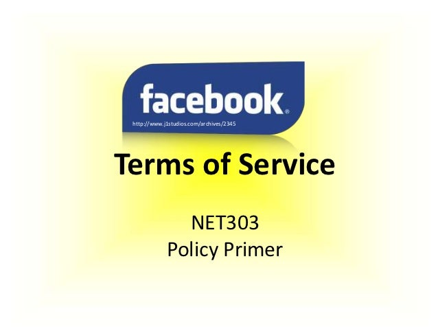 http://www.j1studios.com/archives/2345Terms of Service               NET303             Policy Primer