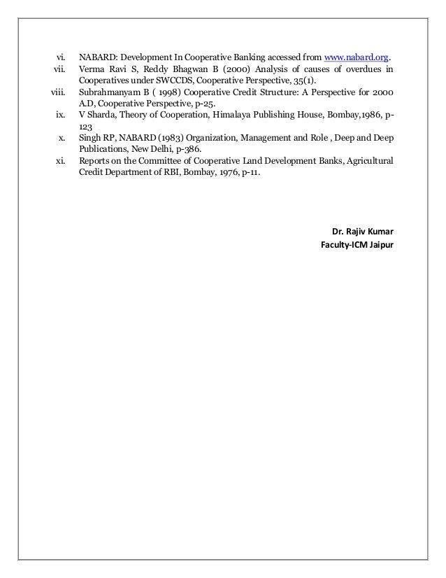 vi. NABARD: Development In Cooperative Banking accessed from www.nabard.org. vii. Verma Ravi S, Reddy Bhagwan B (2000) Ana...