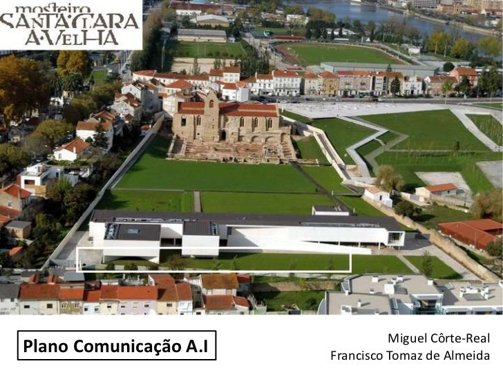 .                                  Miguel Côrte-RealPlano Comunicação A.I   Francisco Tomaz de Almeida