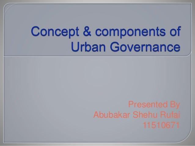 Presented By Abubakar Shehu Rufai 11510671