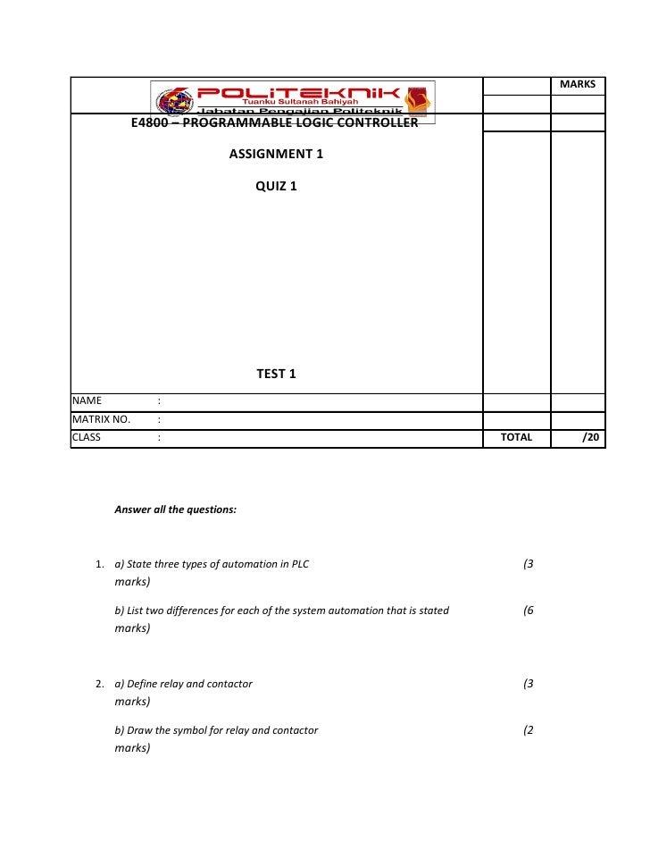 MARKS             E4800 – PROGRAMMABLE LOGIC CONTROLLER                                ASSIGNMENT 1                       ...