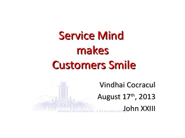 Service MindService Mind makesmakes Customers SmileCustomers Smile Vindhai CocraculVindhai Cocracul August 17August 17thth...