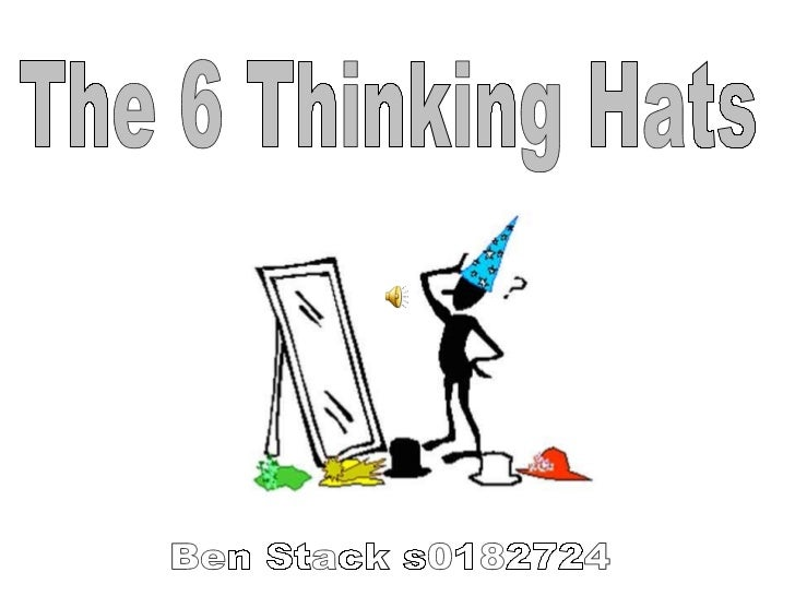 The 6 Thinking Hats Ben Stack s0182724