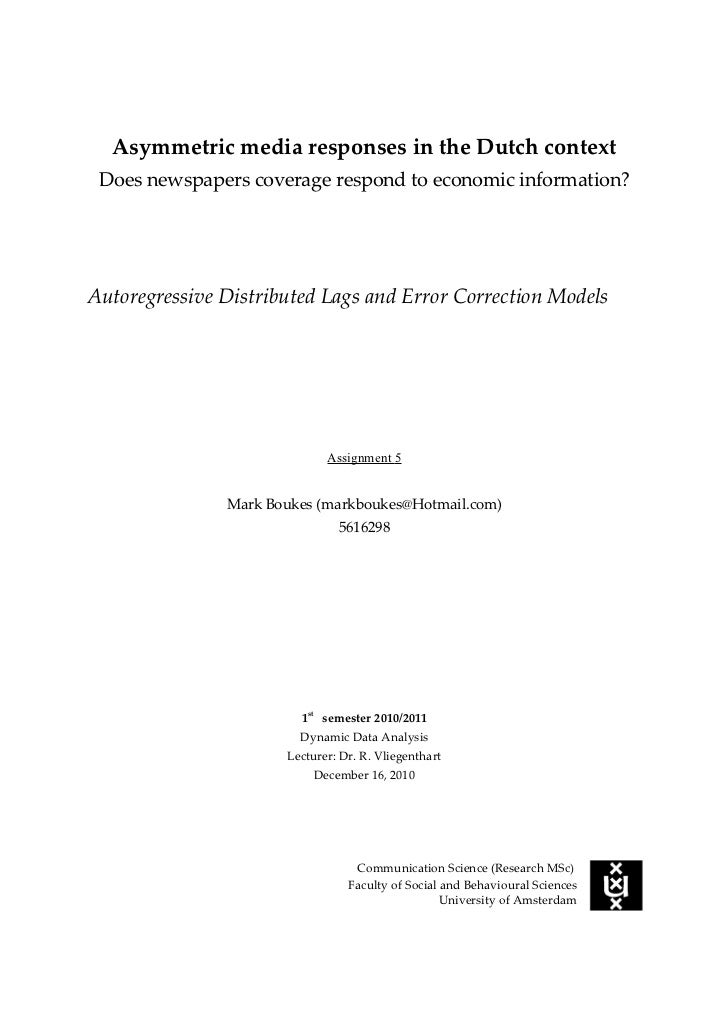 Asymmetric media responses in the Dutch context Does newspapers coverage respond to economic information?Autoregressive Di...