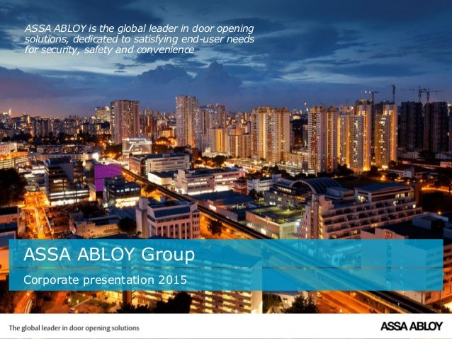 ASSA ABLOY is the global leader in door opening solutions, dedicated to satisfying end-user needs for security, safety and...