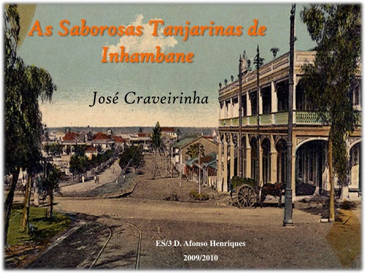 As Saborosas Tanjarinas de Inhambane<br />José Craveirinha<br />ES/3 D. Afonso Henriques<br />2009/2010<br />