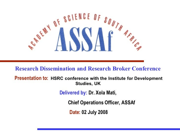 Research Dissemination and Research Broker Conference  Presentation to:   HSRC conference with the Institute for Developme...