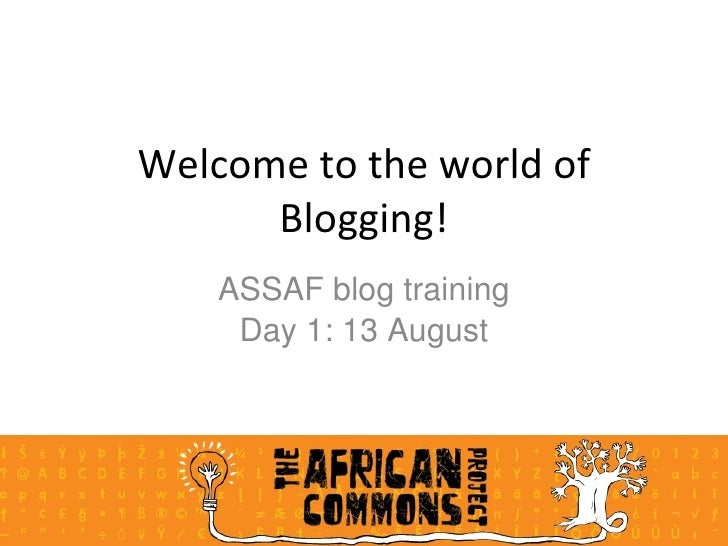 Welcome to the world of Blogging! ASSAF blog training Day 1: 13 August