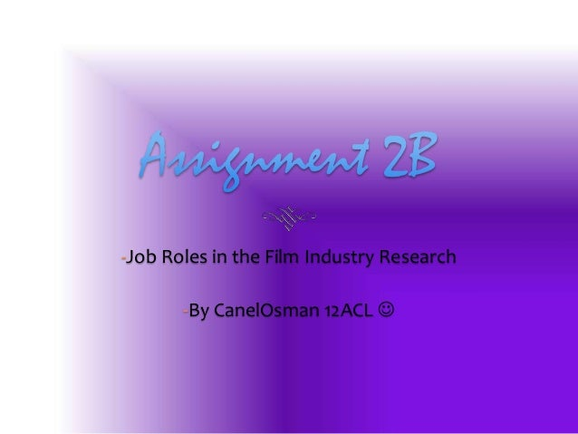 -Job Roles in the Film Industry Research -By CanelOsman 12ACL 