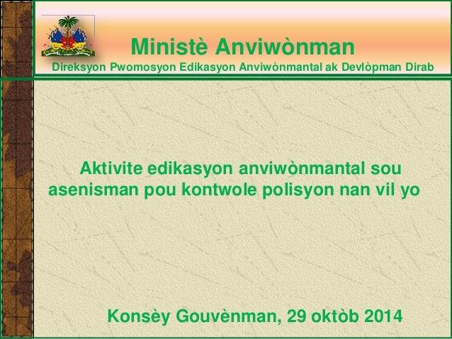 Ministè Anviwònman Direksyon Pwomosyon Edikasyon Anviwònmantal ak Devlòpman Dirab  Aktivite edikasyon anviwònmantal sou as...