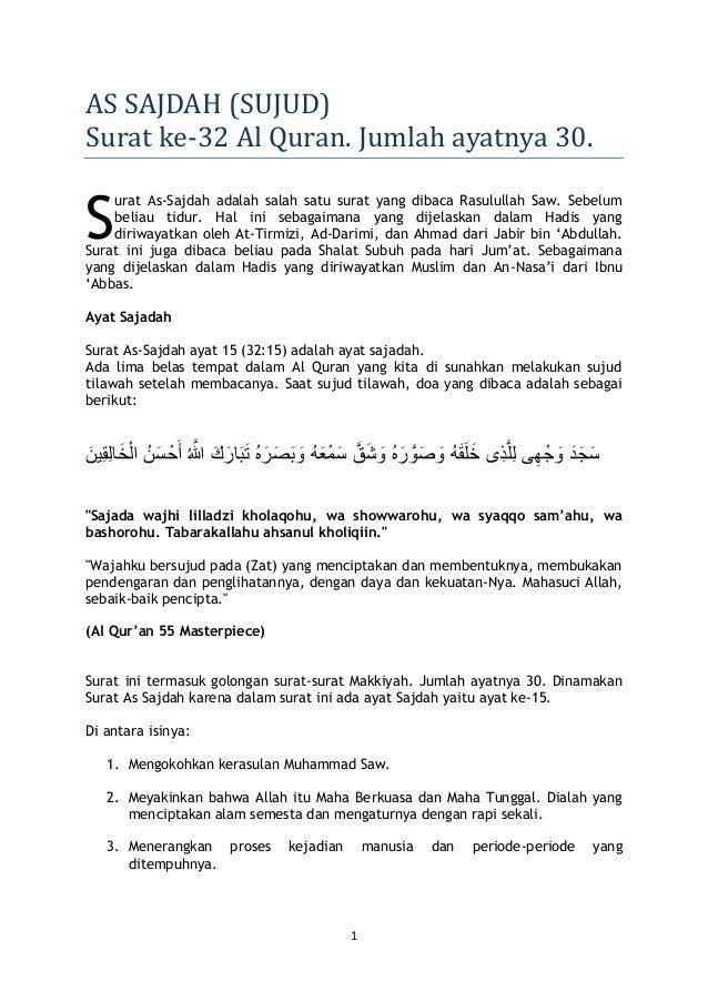 1 AS SAJDAH (SUJUD) Surat ke-32 Al Quran. Jumlah ayatnya 30. urat As-Sajdah adalah salah satu surat yang dibaca Rasulullah...
