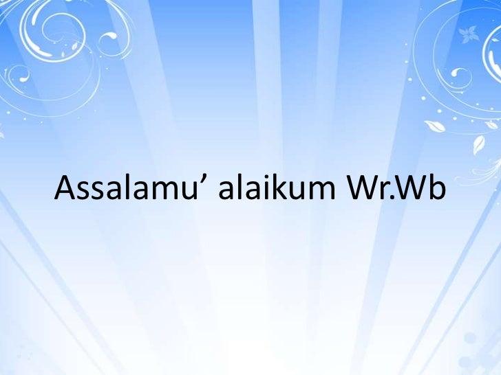 Assalamu' alaikum Wr.Wb