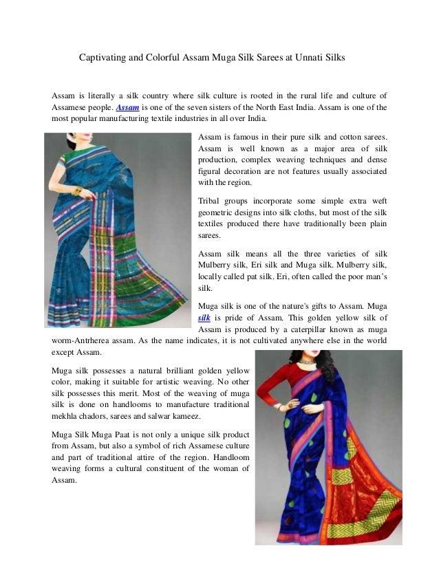Captivating and Colorful Assam Muga Silk Sarees at Unnati Silks Assam is literally a silk country where silk culture is ro...