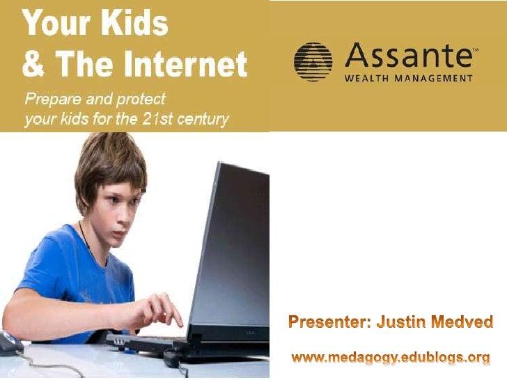 Presenter: Justin Medved<br />www.medagogy.edublogs.org<br />