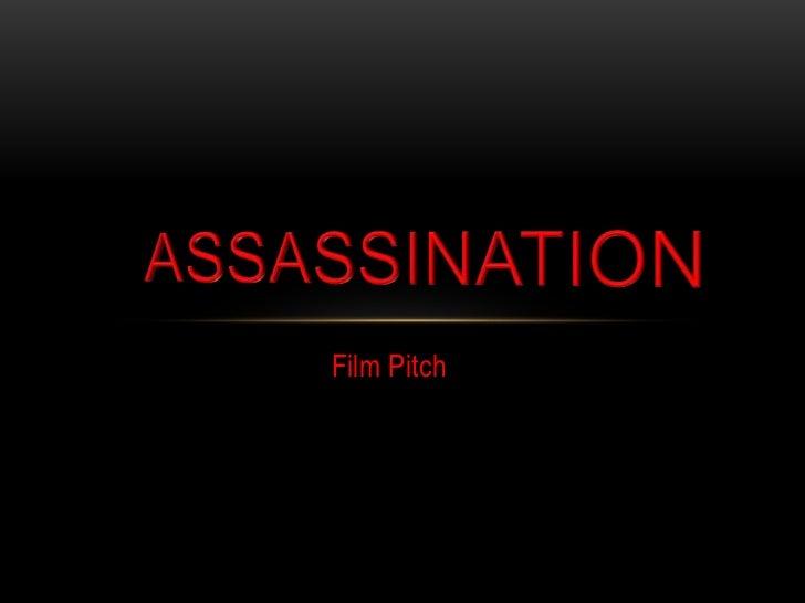 Film Pitch<br />ASSASSINATION<br />