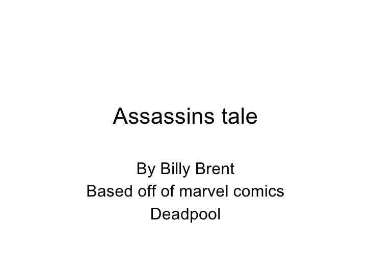 Assassins tale By Billy Brent Based off of marvel comics Deadpool