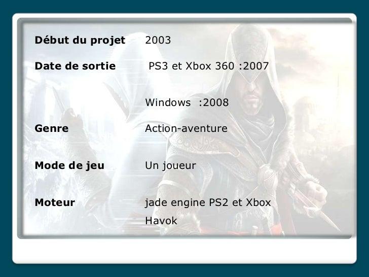 Début du projet   2003Date de sortie    PS3 et Xbox 360 :2007                  Windows :2008Genre             Action-avent...