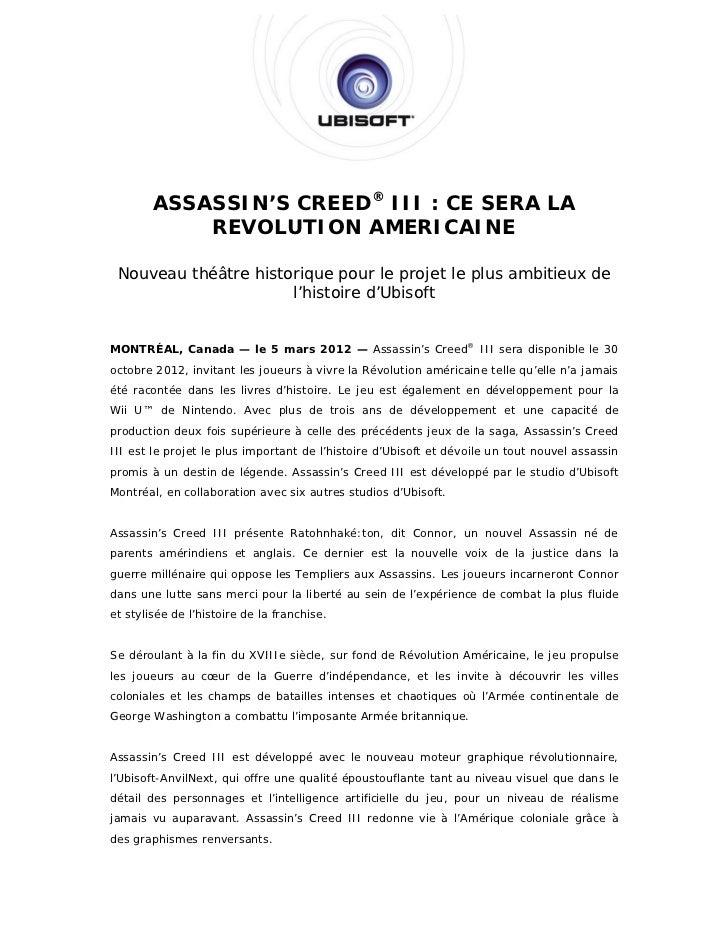ASSASSIN'S CREED® III : CE SERA LA            REVOLUTION AMERICAINE Nouveau théâtre historique pour le projet le plus ambi...