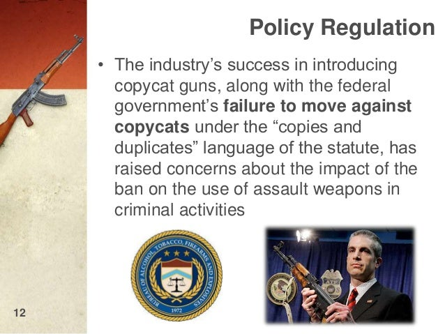 failure of the assault weapons ban The 1994 law included a ban on 18 specific models of assault weapons, as well as a ban on any firearms containing certain military-style features, like a bayonet mount, a flash suppressor or a .