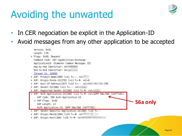 Avoiding the unwanted • In CER negociation be explicit in the Application-ID • Avoid messages from any other application t...
